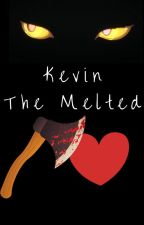 Kevin The Melted by ElPoetaCoronado