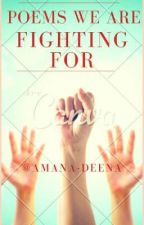 Poems We Are Fighting For by Amana-Deena