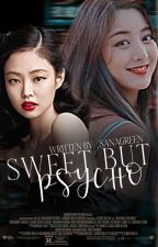 SWEET BUT PSYCHO [ℂ𝕆𝕄ℙ𝕃𝔼𝕋𝔼𝔻] ✓ by _sanagreen
