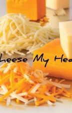 Cheese My Heart by blairwesty07