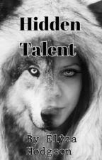 Hidden Talent by XElyzaBeeHappyX