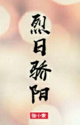 Ngày Ấy Nắng Chói Chang | Trương Tiểu Tố