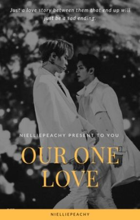 Our One Love [OngNiel]  by nielliepeachy