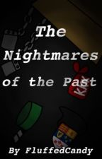 The Nightmares of the Past[Eternal Hiatus] by Blueberry_Wyvern