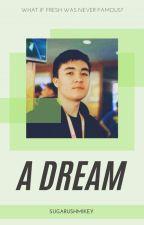 a dream // mrfreshasian au by sugarushmikey