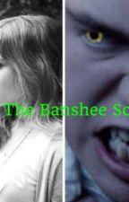 When the Banshee Screams by That_Banshee_Alyssa