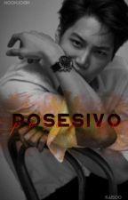 POSESIVO. [Kaisoo] by Thxrae