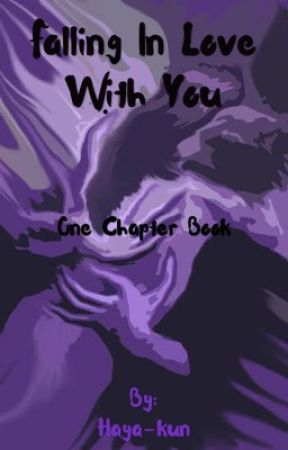 Falling In Love With You (one chapter book) by Haya-kun