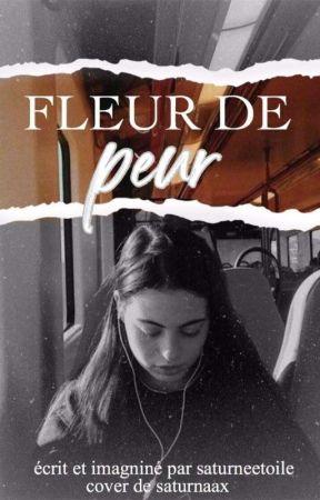Fleur De Peur. by saturneetoile