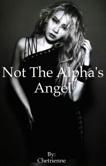 Not The Alpha's Angel