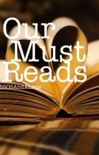 Our Must Reads by 5sosandAnime