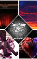 Imperfectly Perfect Match | A Sanders Sides Fanfic by ExitWayOut