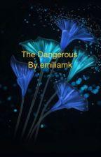 The Dangerous by emiliamk