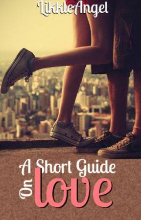 A Short Guide On Love by LikkleAngel