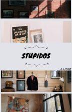 STUPIDOS by YsTTOK
