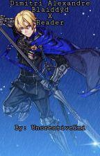 ~Fire Emblem: Three Houses~ Dimitri X Reader Oneshots by UncreativeYmi