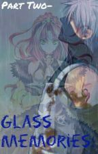 Glass Memories: Part Two to Broken. (Kakashi Love Story) by CloudedSkies