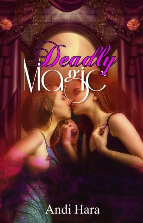 Deadly Magic by annie1loves1you