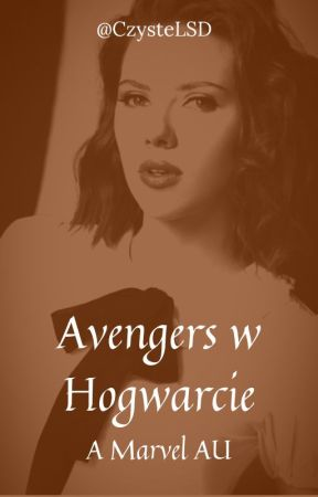 Avengers w Hogwarcie: AU by CzysteLSD