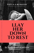 Lay Her Down To Rest by SaintGandalf