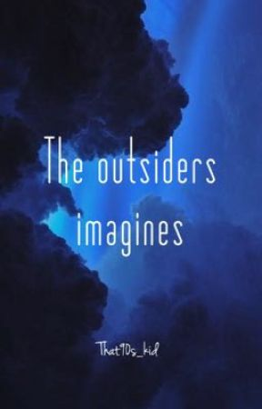 The outsiders imagines by that90s_kid