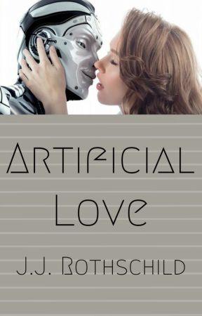 Artificial Love by JJRothschild