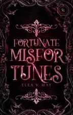 Fortunate Misfortunes by Eleanor_May