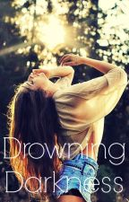 Drowning Darkness by SophiaShay