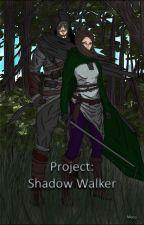 Project: Shadow Walker by CreedMoss