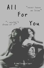 All For You(Fuenciado fan fic) by himelovesvic
