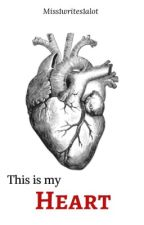 This is my heart (completed) by miss1writes1alot