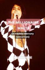 The Millionaire Waltz {A Freddie Mercury/ Queen Fanfiction} by freddieshair