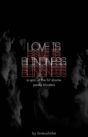 Love Is Blindness by iloveucliche