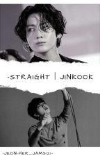 -Straight | Jinkook by Jeon-Her_Jams121