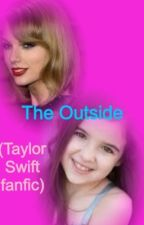 The Outside (Taylor Swift fanfic) by awesomeswiftie7272
