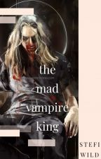 The Mad Vampire King by opium_writer