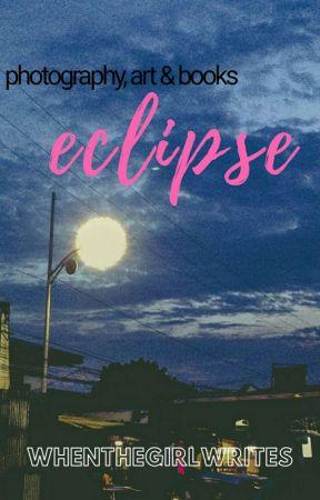 Eclipse by whenthegirlwrites