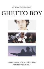 GHETTO BOY • Alice Cullen by DialJett