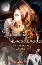 Inocencia Encadenada [PUBLICADA] by MaialenAlonso1