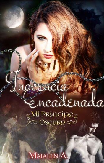 Inocencia Encadenada [PUBLICADA]