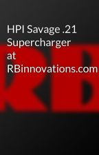 HPI Savage .21 Supercharger at RBinnovations.com by rbinnovations