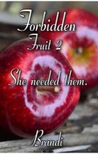 Forbidden Fruit 2 by f0rbiddendesires