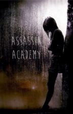 Assassin Academy by ThexLoudxTruth