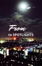 From Shadows to Spotlights by life0fth3party