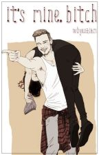 It's Mine, Bitch (AU! Ziam Mayne) by whyesZiam