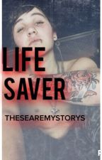 Life Saver (Sam Pottorff Fanfiction) by thesearemystorys