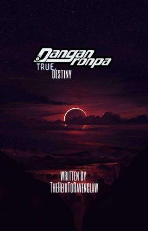 Danganronpa: True Destiny by TheHeirToRavenclaw