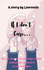 If I don't Care [ON GOING] by Me_lauren1901