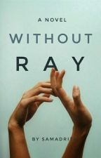 Without Ray by TheSamyP