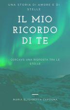 IL MIO RICORDO DI TE by La_voce_delle_Poesie